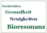 Bioresonanztherapie - eine Chance für die Gesundheit