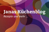 Janas Küchenblog startet mit Rezepten und kulinarischen Hauptstadt-Tipps