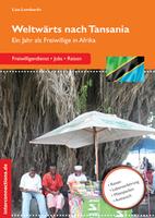 Weltwärts nach Tansania, Lisa Lombardo  -  Ein Jahr als Freiwillige in Afrika