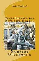 Mein Düsseldorf - Spurensuche mit Raymund Hinkel