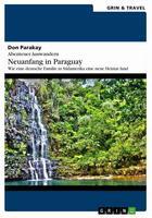 Abenteuer -Auswandern, Neuanfang in Paraguay, das neue Buch von Don Parakay