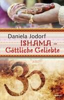 RESSEMITTEILUNG  Daniela Jodorf  ISHAMA, Göttliche Geliebte