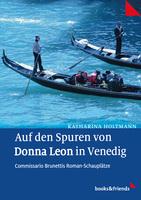 Neuerscheinung: Auf den Spuren von Donna Leon in Venedig