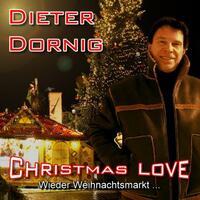 Christmas love heißt das Lied zur Weihnachtszeit von Dieter Dornig