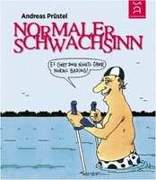 Andreas Prüstel: Normaler Schwachsinn