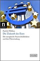 Die Euro-Krise: Analysen und Lösungen