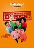 """Ab Juni 2012: Das GlasBlasSingQuintett mit eigener TV Show, DVD und Doppel-CD """"Keine Macht den Dosen"""""""