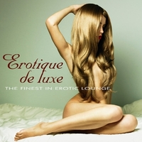 Erotique De Luxe - The Finest In Erotic Lounge