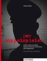 Buchhinweis: Der Doppelspieler - Reichskriminaldirektor Arthur Nebe zwischen Kriegsverbrechen und Opposition