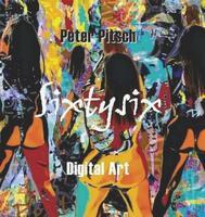 """Wir präsentieren """"Sixtysix ? Digital Art"""" von Peter Pitsch!"""