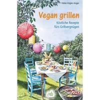 Vegan grillen mit natürlichen Zutaten