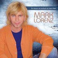 Mark Lorenz - Du klaust mir einfach so mein Herz