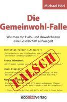"""""""Die Gemeinwohl-Falle"""" – Die Antwort auf Attac und Jean Ziegler auf 432 Seiten"""
