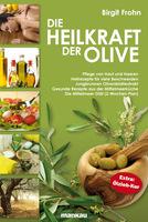 Die vergessene Heilkraft der Olivenblätter