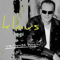 Klaus - Neue Single - Vermiss mich