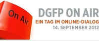 DGFP on Air - Die DGFP lädt am 14. September 2012 zum Online-Dialog