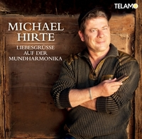 Michael Hirte - Liebesgrüsse auf der Mundharmonika