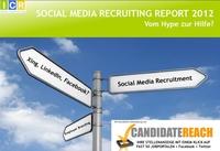 Social Media Recruiting Report 2012: mehr als 75% der Arbeitgeber sind nicht proaktiv