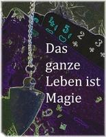 Das ganze Leben ist Magie