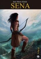"""Bedburg, 04.10.2012: Verlag 3.0 veröffentlicht den Fantasy-Roman """"Sena"""" von der jungen Autorin Jana Maria Schulz"""