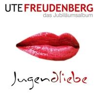 Ute Freudenberg - Jugendliebe - Das Jubiläumsalbum