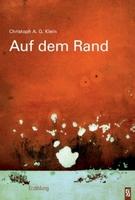 """Christoph A.G. Klein: """"Auf dem Rand"""""""
