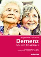Demenz  Leben mit dem Vergessen