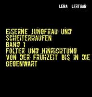 Eiserne Jungfrau und Scheiterhaufen - Neues Sachbuch im BoD-Verlag erschienen