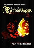 Ich möchte Euer Rattenfänger sein - Autor: Karl-Heinz Franzen