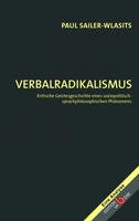 """Das neue Buch: """"Verbalradikalismus"""" von Paul Sailer-Wlasits"""