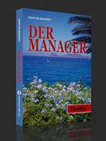 """Business, Erotik und Betrug - der neue Thriller """"Der Manager"""" von Martin Beisert ist da"""