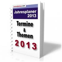 Terminvorschau 2013 für Journalisten und Pressesprecher