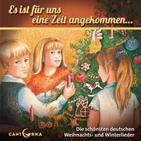 Deutsche Weihnachtslieder auf CD: Es ist für uns eine Zeit angekommen