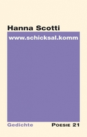"""Neuerscheinung: Gedichtband """"www . schicksal . komm"""" von Hanna Scotti"""