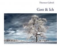 """REZENSION - Thorsten Gabriels Buch """"Gott & Ich"""""""