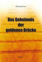 """NEUERSCHEINUNG """"Das Geheimnis der goldenen Brücke"""" von Michael Kunz"""