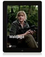 "Büchse, Blattschuss, Halali:   Magazin ""Waldjagd"" für Tablet-PCs"