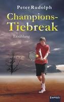 Champions-Tiebreak - das Buch von Peter Rudolph