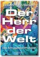 Robert H. Bensons »Der Herr der Welt« erstmals vollständig ins deutsche übersetzt