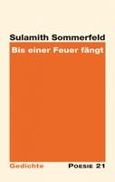 """Neuerscheinung: Gedichtband """"Bis einer Feuer fängt"""" von Sulamith Sommerfeld"""