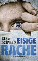 """""""Eisige Rache"""" - neuer Krimi von Elke Schwab erschienen"""