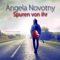 Angela Novotny - Spuren von ihr