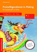 Freiwilligendienst in Chinas Hauptstadt Peking