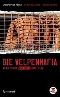"""TV-Anwalt Christopher Posch: """"Die Welpenmafia - Wenn Hunde nur noch Ware sind"""" / Neues Buch in Zusammenarbeit mit der Tierschutzorganisation VIER PFOTEN"""
