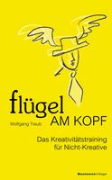 flügel AM KOPF - Das Kreativitätstraining für Nicht-Kreative