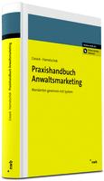 Praxishandbuch Anwaltsmarketing: Mandanten gewinnen mit System