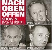 NACH OBEN OFFEN  Show & Schauspiel mit Lohmeyer, Lauterbach & Peter Kraus, 26639 Wiesmoor, Freilichtbühne