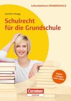 Schulrecht für die Grundschule: Neuer Praxisratgeber von Günther Hoegg