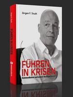 Führen in Krisen – Jürgen F. Studt