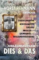 Dies & Das Jubiläumsausgabe zum 70. Geburtstag des Autors Horst Rehmann